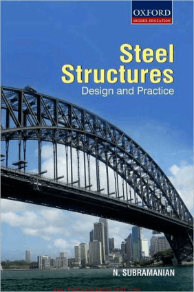 Steel Structures Design and Practice by N Subramanian