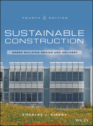 Sustainable Construction Green Building Design and Delivery Fourth Edition By Charles J Kibert