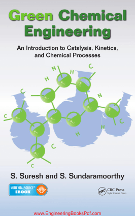 Green Chemical Engineering an Introduction to Catalysis Kinetics and Chemical Processes By S Suresh and S Sundaramoorthy