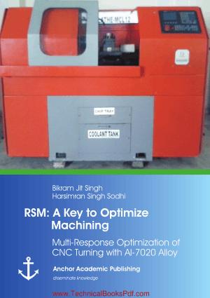 A Key to Optimize Machining Multi Response Optimization of CNC Turning with Al 7020 Alloy by Prof Bikram Jit Singh