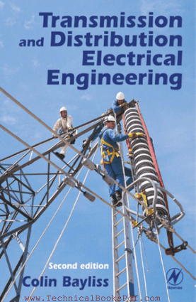 Transmission and Distribution Electrical Engineering Second Edition By Dr C R Bayliss CEng FIEE pdf