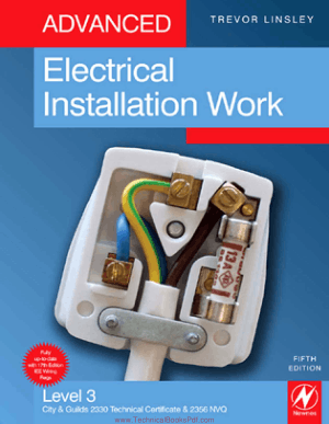 Advanced Electrical Installation work fifth edition by trevor linsley