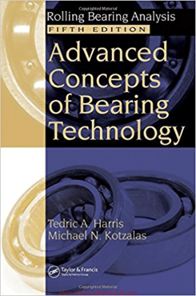 Advanced Concepts of Bearing Technology 5th Edition By Tedric A Harris Michael N Kotzalas