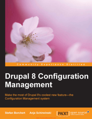 Drupal 8 Configuration Management By Stefan Borchert And Anja Schirwinski