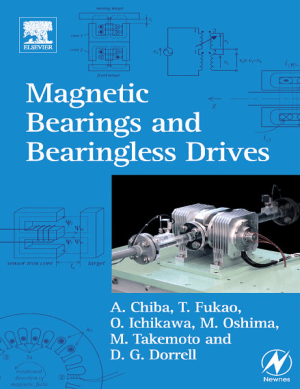 Magnetic Bearings and Bearingless Drives By Akira Chiba and Tadashi Fukao