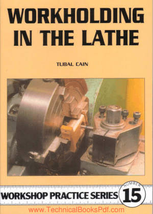 Workshop Practice Series 15 Workholding in the lathe
