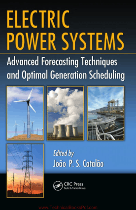 Electric Power Systems Advanced Forecasting Techniques and Optimal Generation Scheduling By Joao P S Catalao