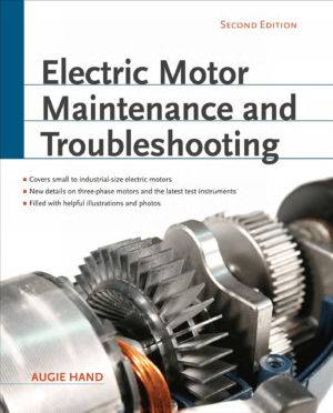 Electric Motor Maintenance and Troubleshooting Second Edition By Augie Hand