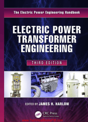 Electric Power Transformer Engineering Third Edition By James H Harlow