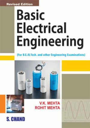Basic Electrical Engineering by V K Mehta and Rohit Mehta