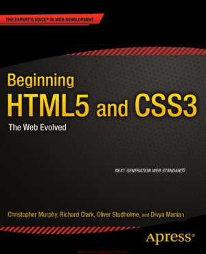 Beginning HTML5 and CSS3 the web Evolved