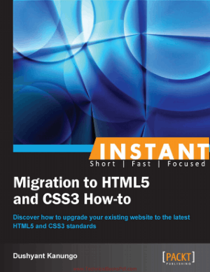 Migration To HTML5 And CSS3 How To By Dushyant Kanungo