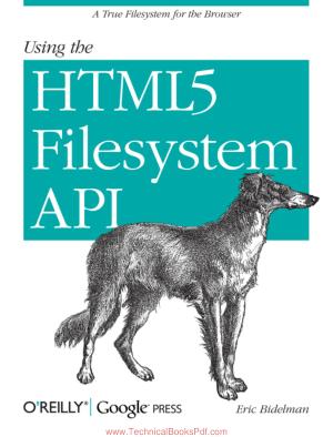 Using The HTML5 Filesystem API By Eric Bidelman