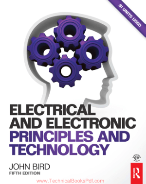 Electrical and Electronic Principles and Technology 5th Edition By John Bird