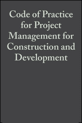 Code of Practice for Project Management for Construction and Development Third Edition