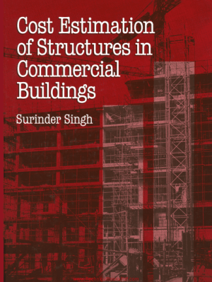 Cost Estimation of Structures in Commercial Buildings By Surinder Singh