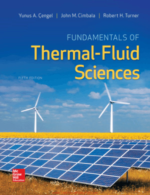 Fundamentals of Thermal Fluid Sciences 5th Edition By Yunus a Cengel and John Cimbala