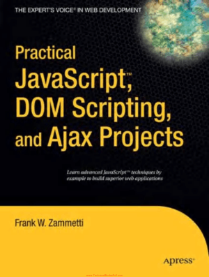Practical JavaScript DOM Scripting and Ajax Projects