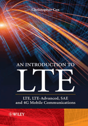 An Introduction to LTE LTE LTE Advanced SAE and 4G Mobile Communications By Christopher Cox