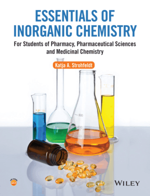 Essentials of Inorganic Chemistry For Students of Pharmacy Pharmaceutic By Katja A Strohfeldt