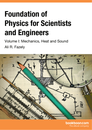 Foundation of Physics for Scientists Engineers Volume 1 By Ali R Fazely