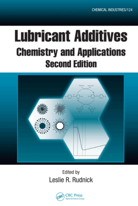 lubricant additives Chemistry and Applications Second Edition By Leslie R Rudnick