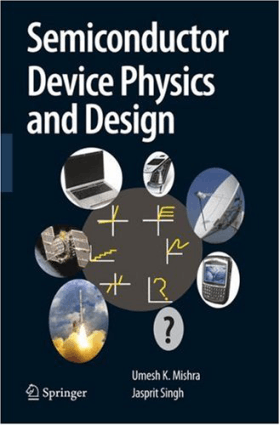 Semiconductor Device Physics and Design By Umesh K Mishra and Jasprit Singh