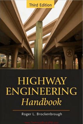 Highway Engineering Handbook Building and Rehabilitating the Infrastructure
