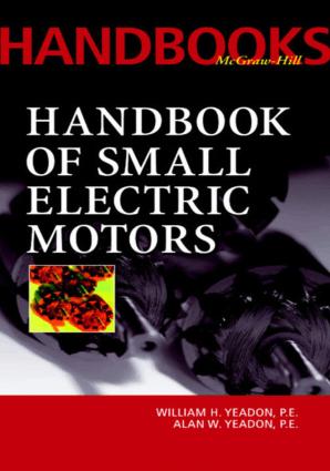 Handbook of Small Electric Motors William H. Yeadon and Alan W. Yeadon