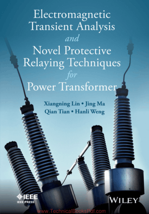 Electromagnetic Transient Analysis and Novell Protective Relaying Techniques for Power Transformers By Xiangning Lin and Jing Ma and Qing Tian and Hanli Weng
