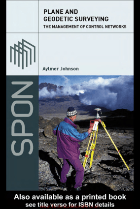 Plane and Geodetic Surveying the Management of Control Networks By Aylmer Johnson