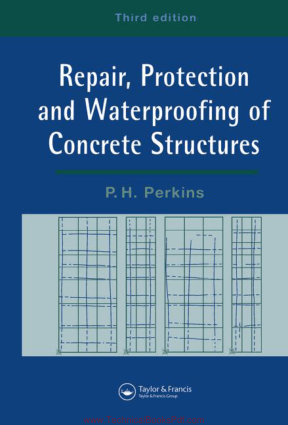 Repair Protection and Waterproofing of Concrete Structures Third edition By P H Perkins
