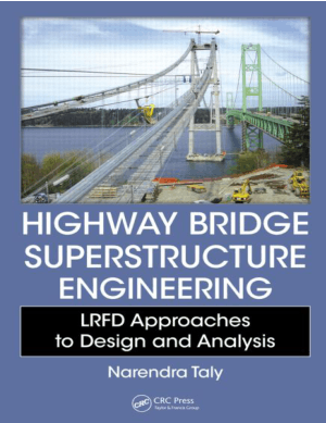 Highway Bridge Superstructure Engineering LRFD Approaches to Design and Analysis By Narendra Taly