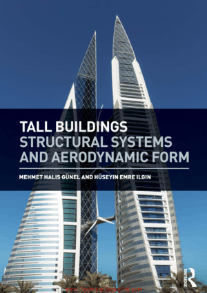Tall Buildings Structural Systems and Aerodynamic Form By Mehmet Halis Gunel and Huseyin Emre Ilgin