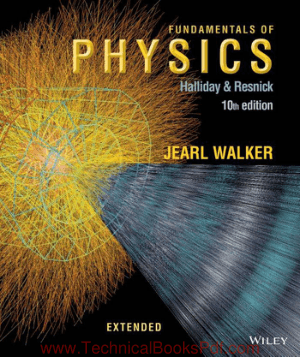 Fundamentals of Physics Extended, 10th Edition By David Halliday, Jearl Walker, and Robert Resnick