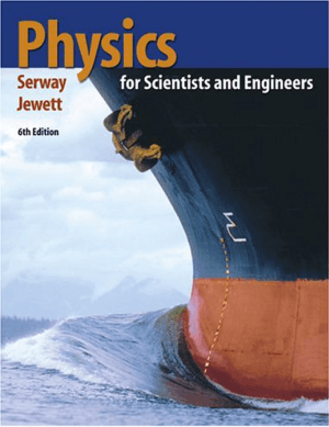 Physics for Scientists and Engineers 6th Edition By Serway Jewett