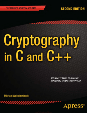 Cryptography in C and C++ 2nd Edition By Michael Welschenbach