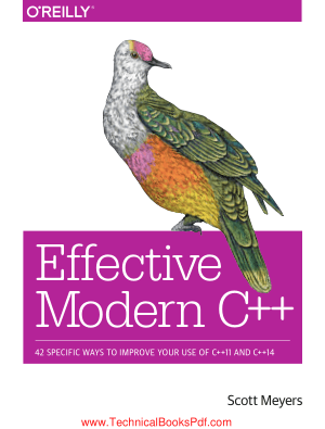 Effective Modern C++ 42 Specific Ways to Improve Your Use of C++11 and C++14