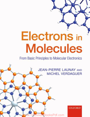 Electrons in Molecules From Basic Principles to Molecular Electronics By Jean Pierre Launay and Michel Verdaguer