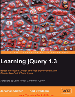 Learning jQuery 1.3 Better Interaction Design and Web Development with Simple JavaScript Techniques By Jonathan Chaffer