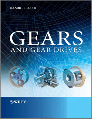 Gears and Gear Drives By Damir Jelaska