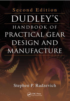 Dudley's Handbook of Practical Gear Design and Manufacture Second Edition By Stephen P Radzevich