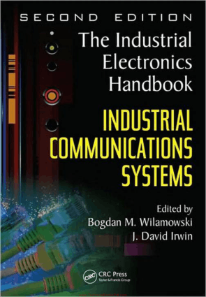 Industrial Communication Systems The Industrial Electronics Handbook  2nd Edition By Bogdan M Wilamowski and J David Irwin