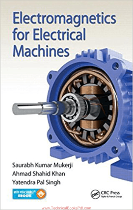 Electromagnetics for Electrical Machines By Saurabh Kumar Mukerji and Ahmad Shahid Khan and Yatendra Pal Singh