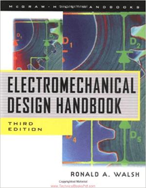 Electromechanical Design Handbook 3rd Edition By Ronald A  Walsh