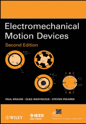 Electromechanical Motion Devices Second Edition By Paul Krause and OlegWasynczuk and Steven Pekarek
