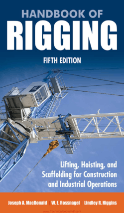 Handbook of Rigging Lifting Hoisting and Scaffolding for Construction and Industrial Operations 5th Edition By Joseph A MacDonald and W E Rossnagel and Lindley R Higgins
