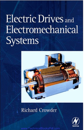 Electric Drives and Elector Mechanical Systems By Richard Crowder