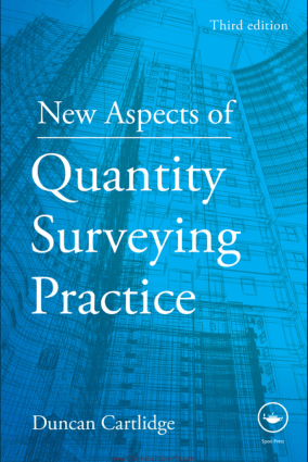 New Aspects of Quantity Surveying Practice Third edition By Duncan Cartlidge
