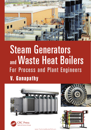 Steam Generators and Waste Heat Boilers For Process and Plant Engineers By V Ganapathy